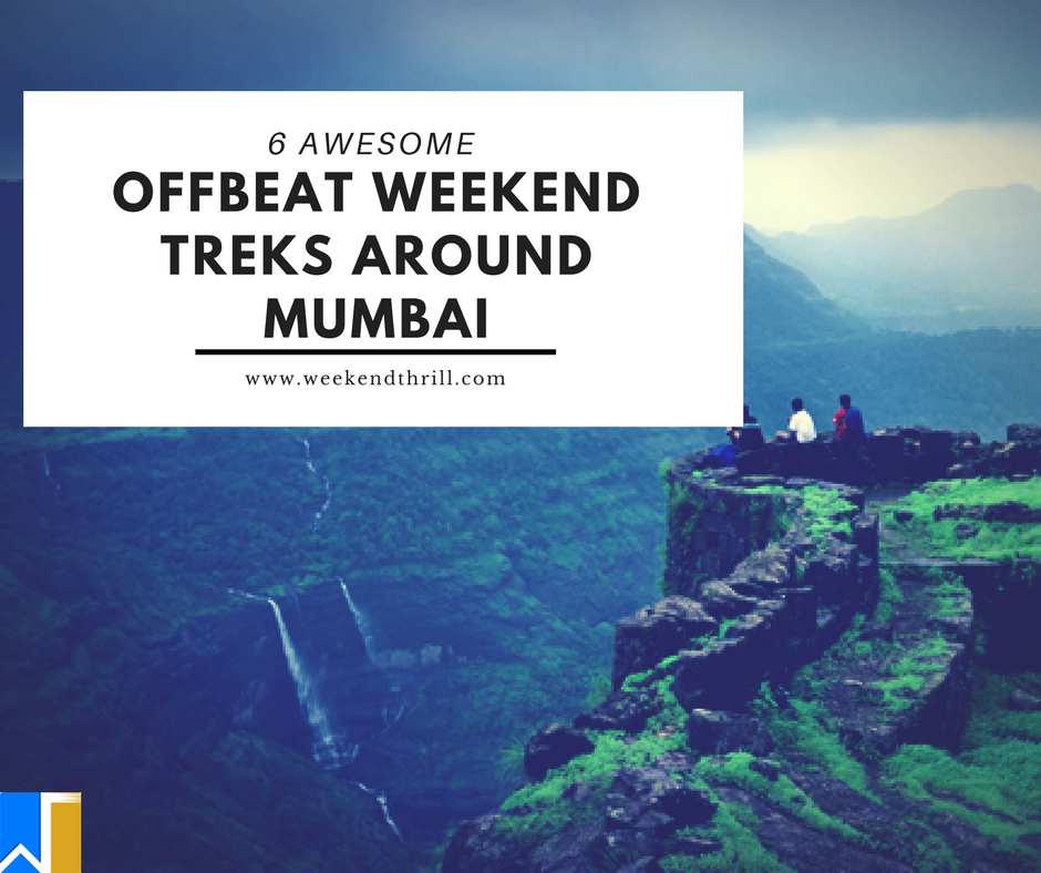 6 Offbeat Weekend Treks around Mumbai