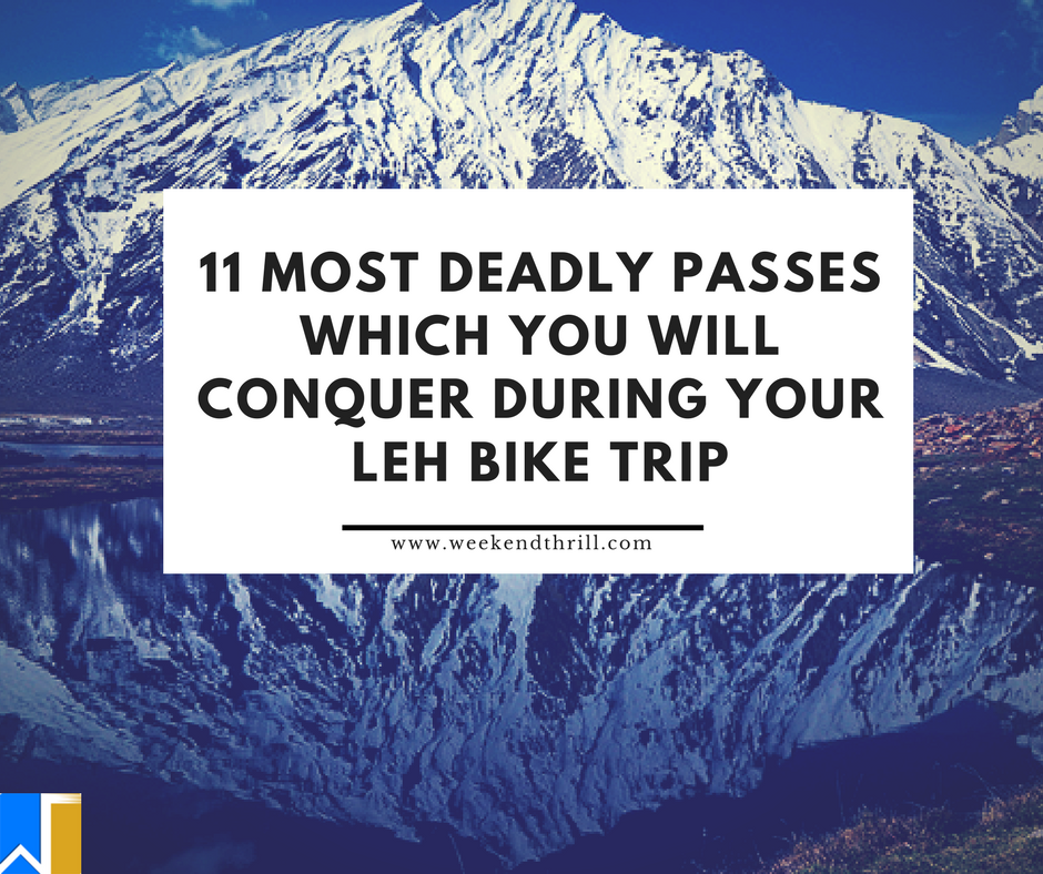 11 Deadly Passes which you will conquer during your Leh Bike Trip