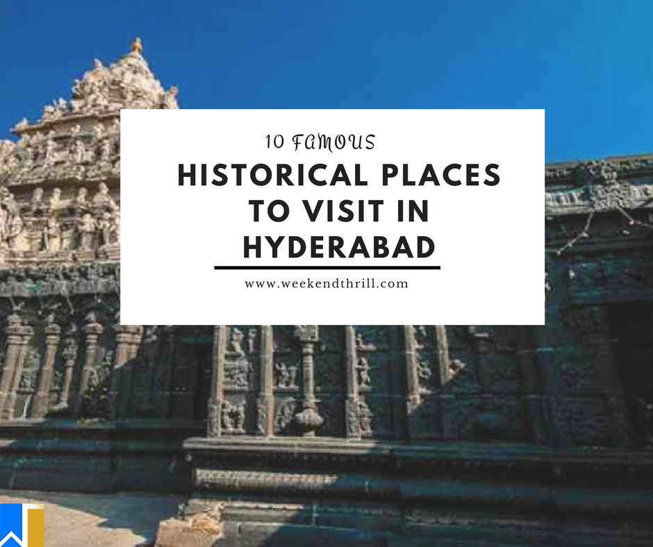 10 Famous Historical Places To Visit In Hyderabad