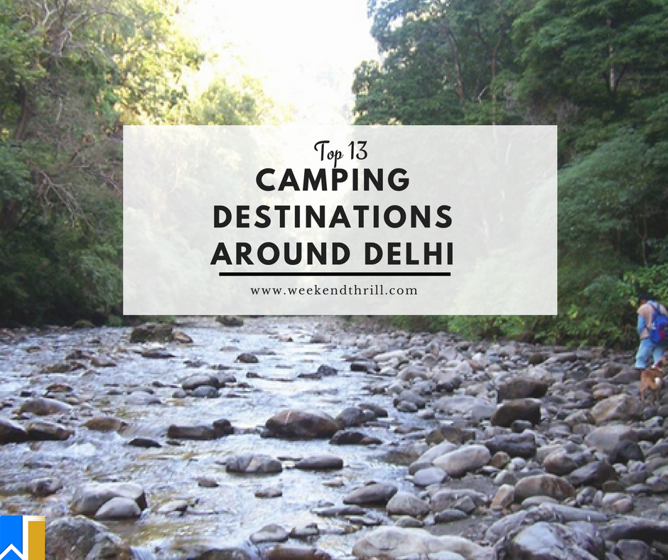 13 Camping Destinations around Delhi