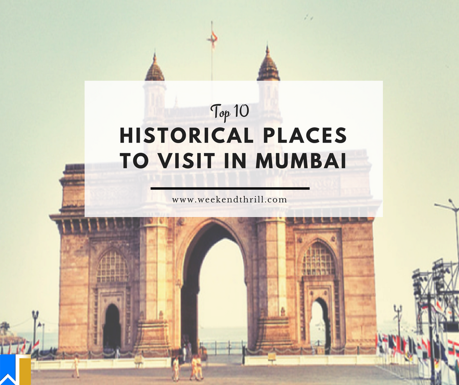 Best Historical Places To Live In The Us: Top 10 Historical Places To Visit In Mumbai