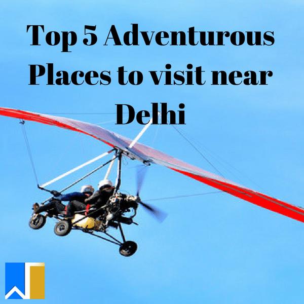 adventurous places to visit near Delhi