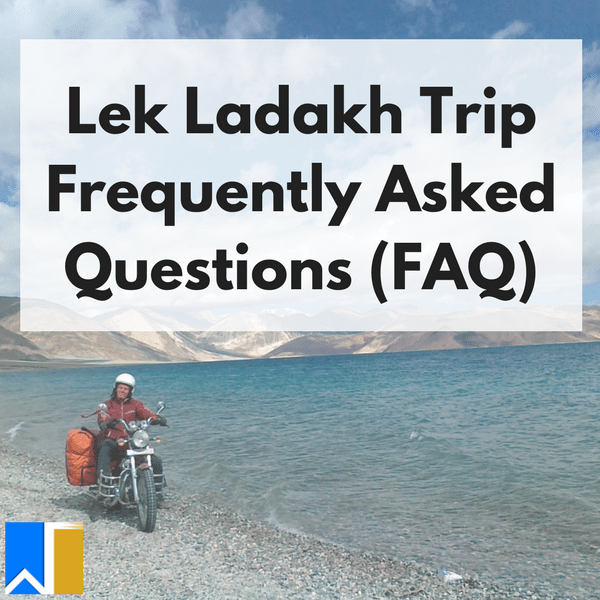 leh ladakh trip frequently asked question (FAQ)
