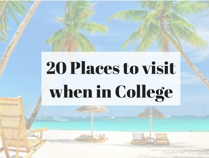 Places to visit when in College