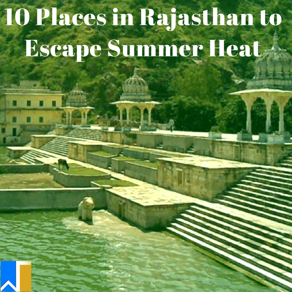 places in rajasthan to escape summer heat