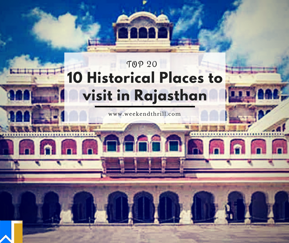 10 Historical Places to visit in Rajasthan