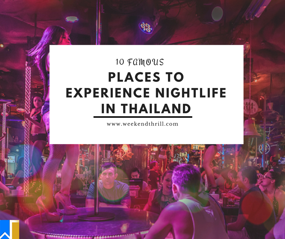 PLACES TO EXPERIENCE NIGHTLIFE IN THAILAND