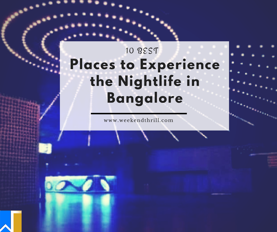 Places to Experience the Nightlife in Bangalore