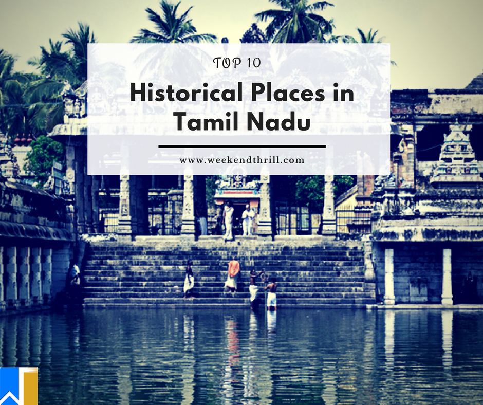 Top 10 Historical Places in Tamil Nadu