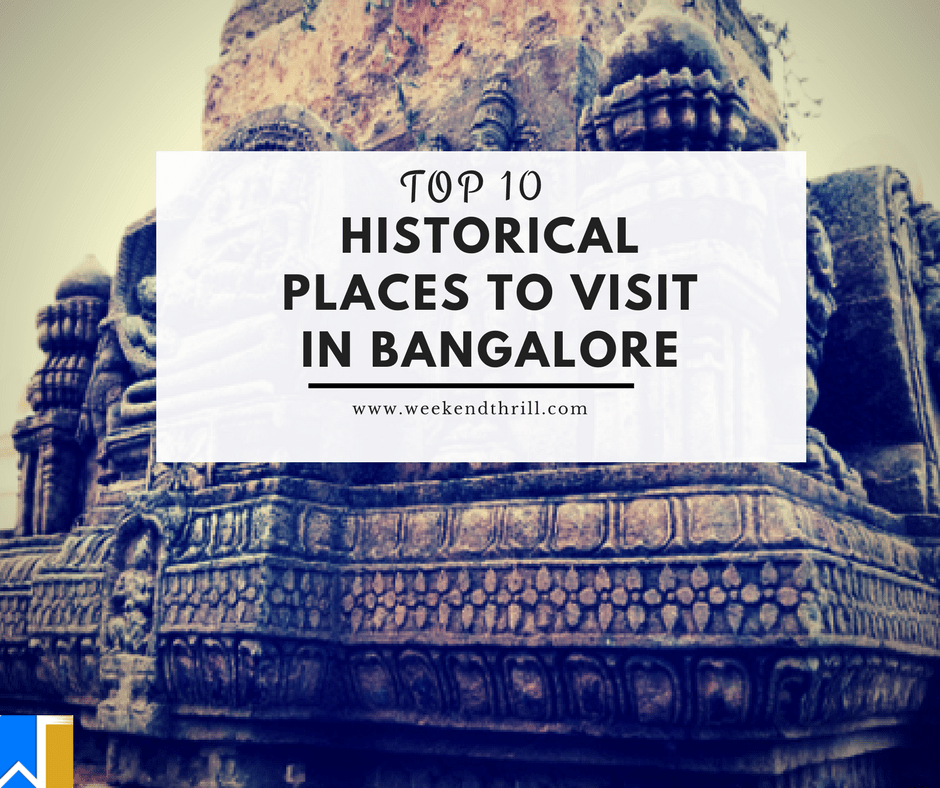 Top 10 Historical Places to Visit in Bangalore