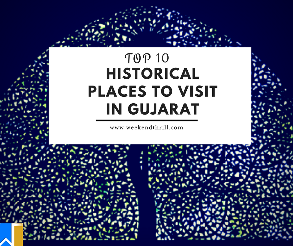Top 10 Historical Places to Visit in Gujarat
