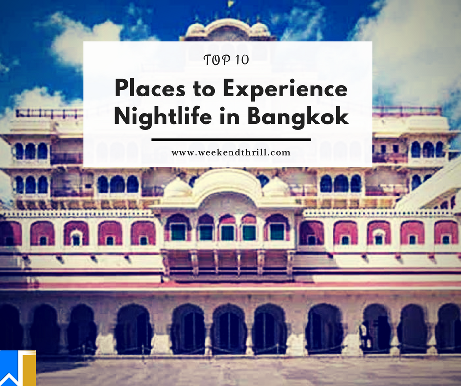 Top 10 Places to Experience Nightlife in Bangkok