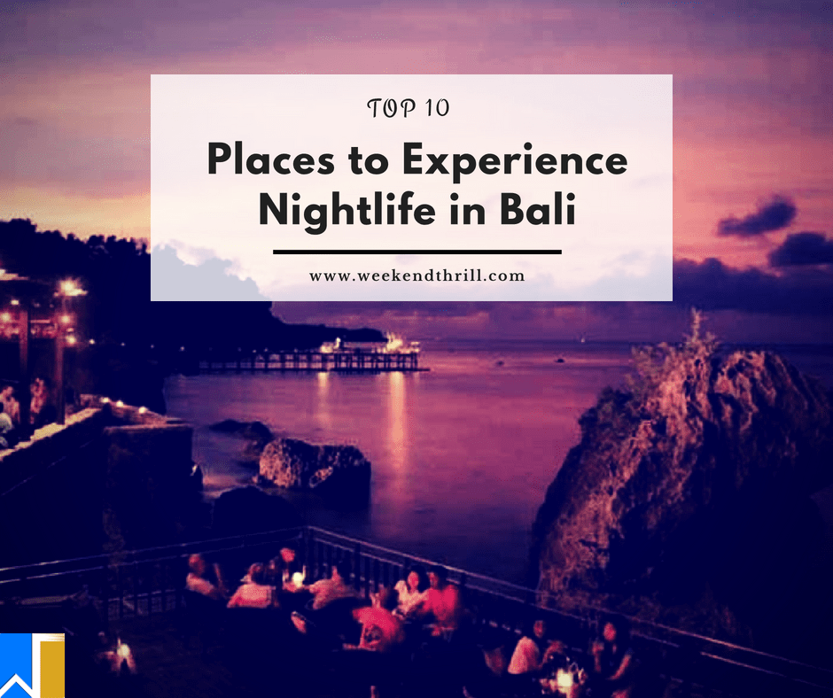 Places to Experience Nightlife in Bali