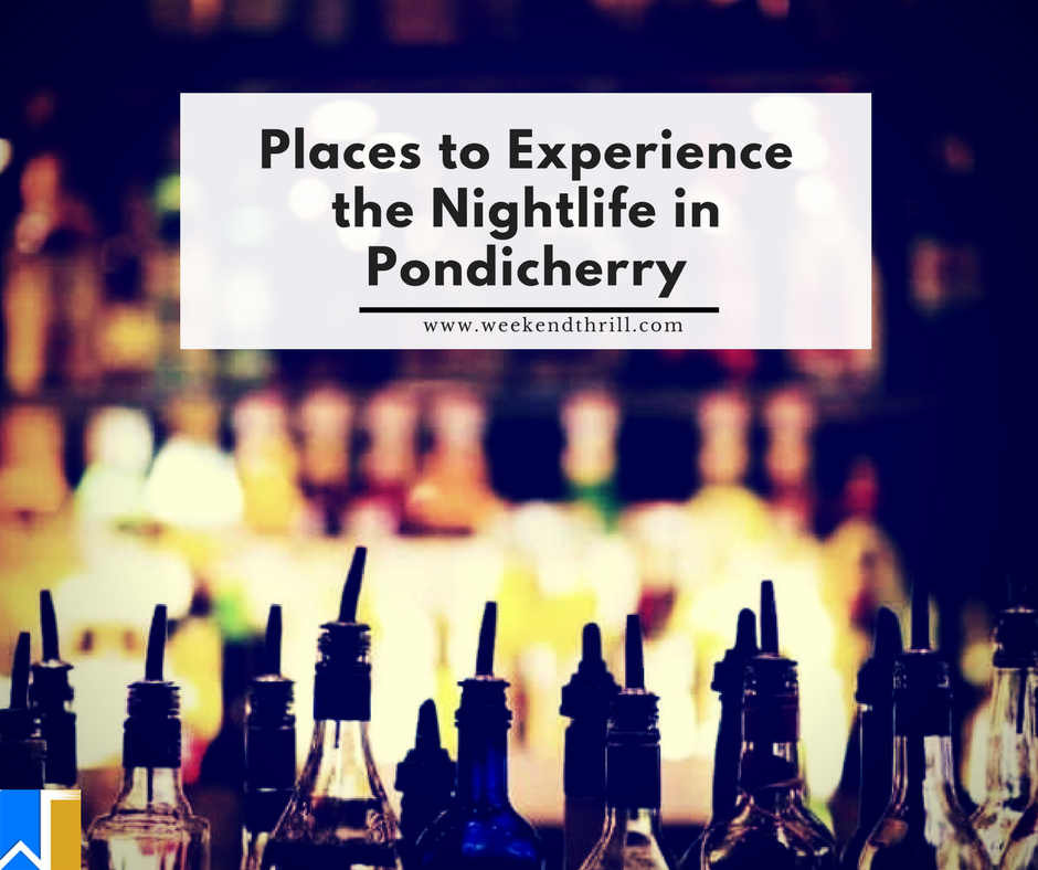 Places to Experience the Nightlife in Pondicherry