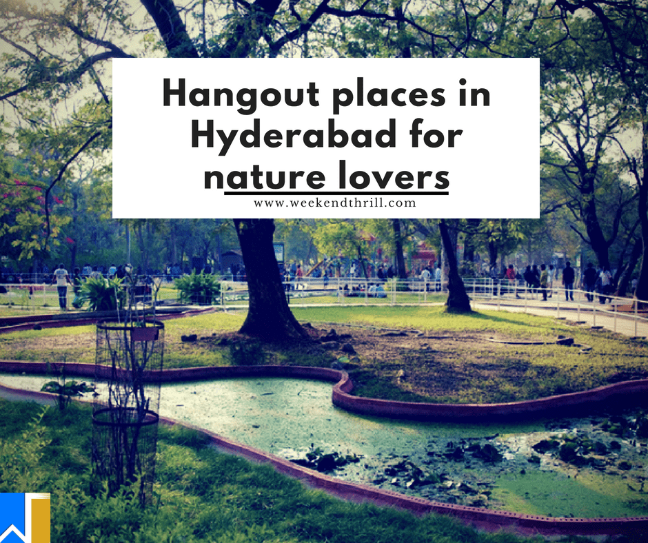 hangout places in Hyderabad for nature lovers