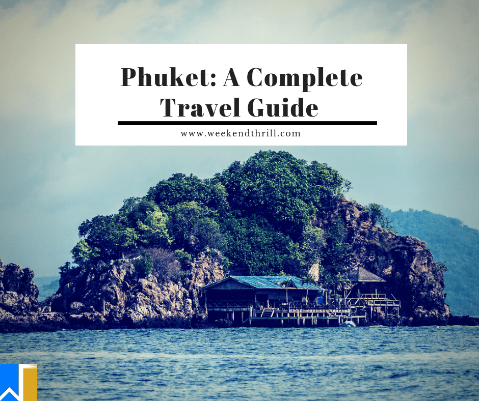 Phuket: A Complete Travel Guide