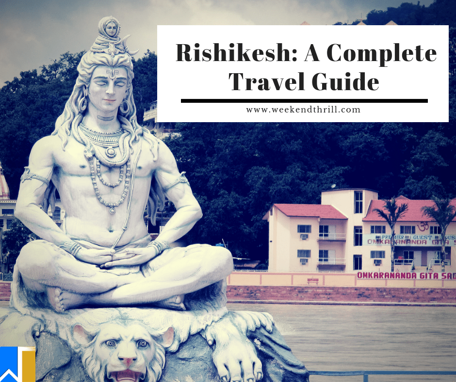 Rishikesh: A Complete Travel Guide